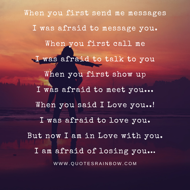 I am afraid of losing you love quotes