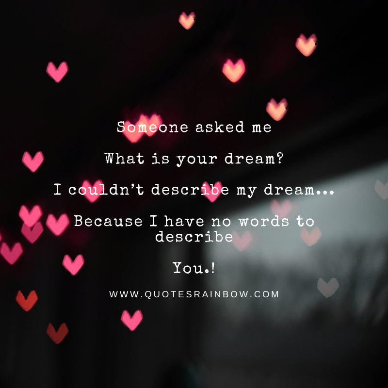I couldn't describe my dream love quotes